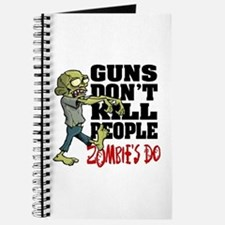 Guns Don't Kill People - Zombie's Do Journal