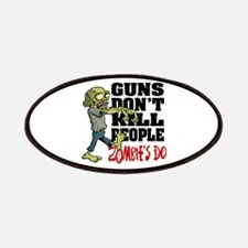 Guns Don't Kill People - Zombie's Do Patches