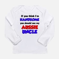 I'm Handsome Aussie Uncle Long Sleeve Infant T-Shi