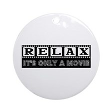 Relax: It's only a Movie! Ornament (Round)