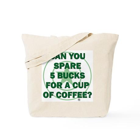 Spare 5 Bucks Tote Bag