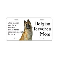Belgian Tervuren Mom Aluminum License Plate