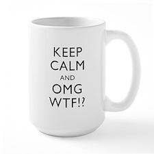 Keep Calm And OMG WTF Mug