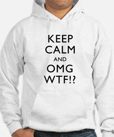 Keep Calm And OMG WTF Jumper Hoody