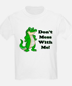 Don't Mess With Me! Alligator Kids T-Shirt