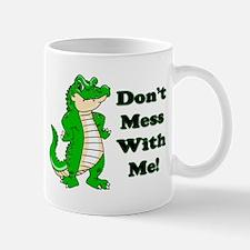 Don't Mess With Me! Alligator Mug
