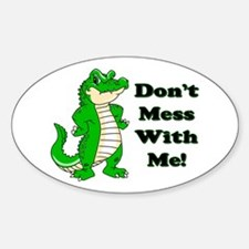 Don't Mess With Me! Alligator Oval Decal