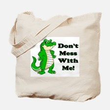 Don't Mess With Me! Alligator Tote Bag