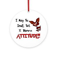 I May Be Small (Chihuahua) Ornament (Round)