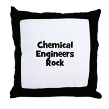 CHEMICAL ENGINEERS  Rock Throw Pillow