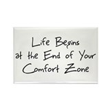 Life begins at the end of your comfort zone Magnets