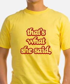 That's what she said T