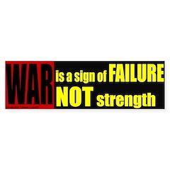 War is failure Bumper Bumper Sticker