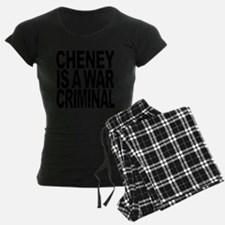 Cheney Is A War Criminal Pajamas