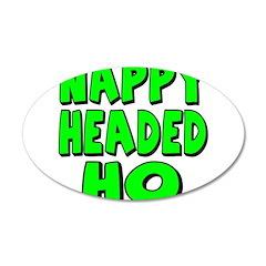 Nappy Headed Ho Green Design 22x14 Oval Wall Peel