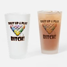 Shut Up and Play Bitch Billiards Drinking Glass