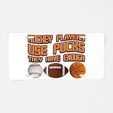 Hockey Players Use Pucks Aluminum License Plate
