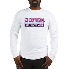 God Doesn't Like You Long Sleeve T-Shirt