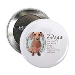 Dogs Make Lives Whole -Dachshund 2.25