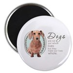 Dogs Make Lives Whole -Dachshund Magnet
