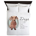 Dogs Make Lives Whole -Dachshund Queen Duvet