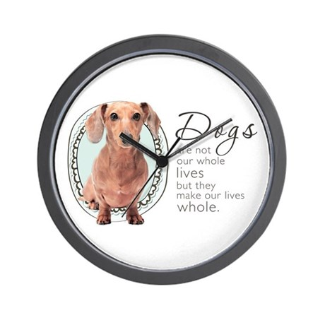 Dogs Make Lives Whole -Dachshund Wall Clock