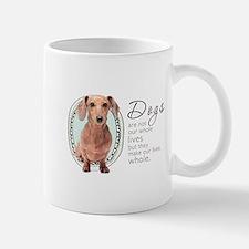 Dogs Make Lives Whole -Dachshund Mug