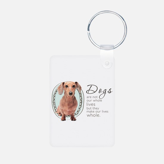 Dogs Make Lives Whole -Dachshund Keychains