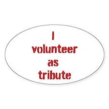 I volunteer as tribute Decal