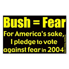 Bush Equals Fear Rectangle Decal