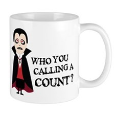 Who You Calling a Count Mug