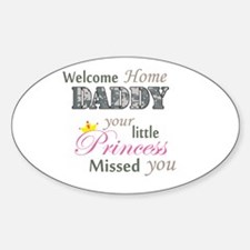 Welcome Home Daddy (Princess) Sticker (Oval)