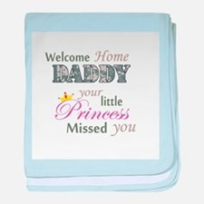 Welcome Home Daddy (Princess) baby blanket