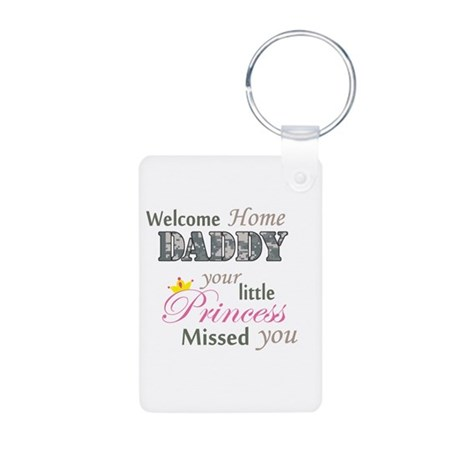 Welcome Home Daddy (Princess) Aluminum Photo Keych