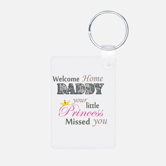 Welcome Home Daddy (Princess) Keychains