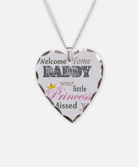 Welcome Home Daddy (Princess) Necklace