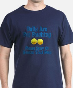 Balls Are For Fetching T-Shirt