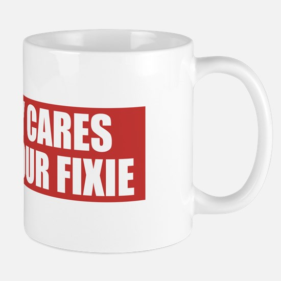 Nobody Cares About Your Fixie Mugs