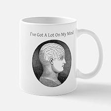 I've Got A Lot On My Mind Mug