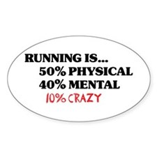 Running is... 50% Physical, 4 Decal