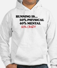Running is... 50% Physical, 4 Hoodie