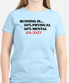Running is... 50% Physical, 4 T-Shirt