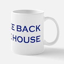Take Back The House Mug