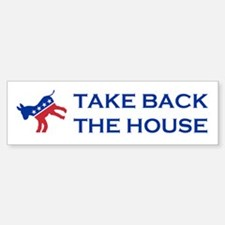 Take Back The House Bumper Bumper Sticker