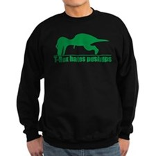 Trex Hates Pushups Sweatshirt