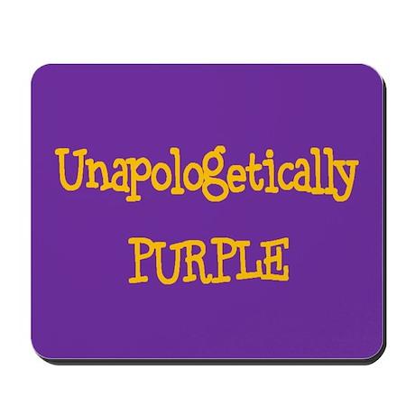 Unapologetically PURPLE (Mousepad)
