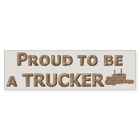 Proud to be a Trucker Bumper Sticker