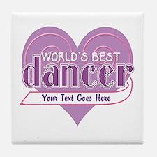 Personalize World's Best Dancer Tile Coaster