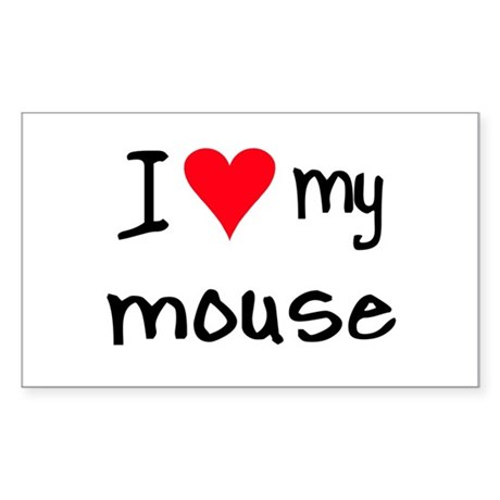 I LOVE MY Mouse Sticker (Rectangle)