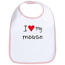 I LOVE MY Mouse Bib
